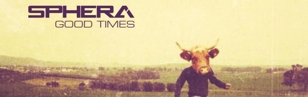 """Sphera – """"Good Times"""" prosto z  IONO MUSIC"""