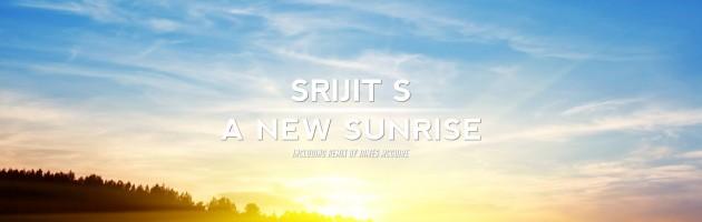Srijit S – A New Sunrise