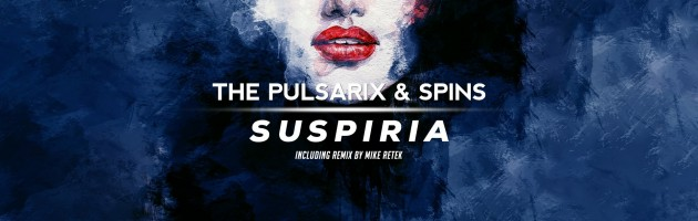 The Pulsarix & Spins – Suspiria – Pulsar Recordings