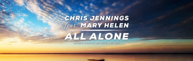 Chris Jennings feat. Mary Helen – All Alone