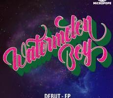 Watermelon Boy – Debut EP {Aus Sound/Moombahton}