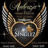 ARE YOU SINGLE? ZAPRASZA – AMBROZJA PONOWNIE! SINGLE PARTY!
