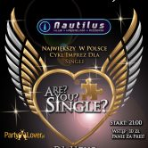 ARE YOU SINGLE? – 25.11.2016 Klub NAUTILUS. Uniejów woj. łódzkie