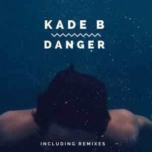 Kade B - Danger