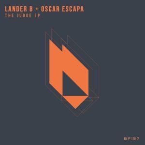 Lander B, Oscar Escapa - The Judge EP
