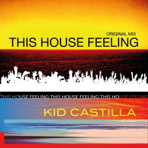 Kid Castilla - This House Feeling