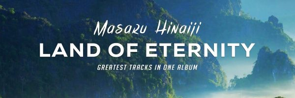 Masaru Hinaiji – Land Of Eternity