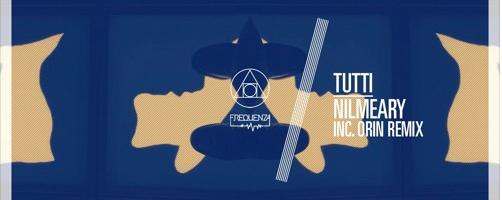 TUTTI – Nilmeary EP