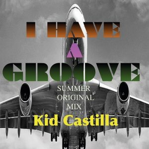 Kid Castilla - I Have A Groove