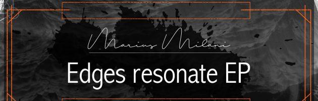Marius Milani – Edges Resonate EP