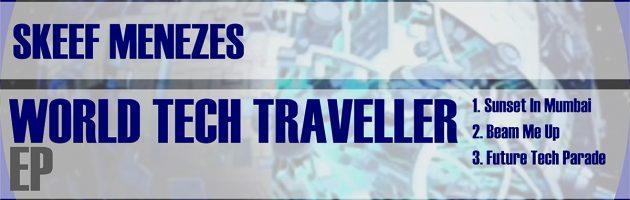 R3UK6 Skeef Menezes – World Tech Traveller