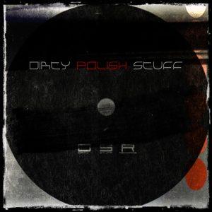 'Dirty Polish Stuff' pierwsza w 100% polska składanka labelu Dirty Stuff Records.